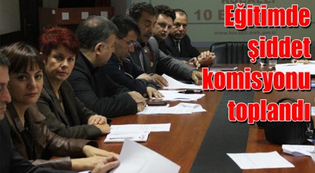 Eğitimde şiddet komisyonu toplandı