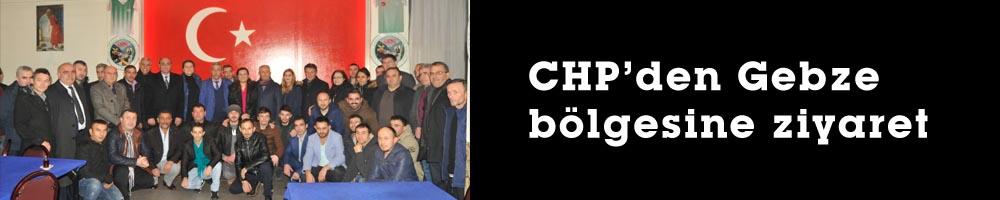 CHP'den Gebze bölgesine ziyaret
