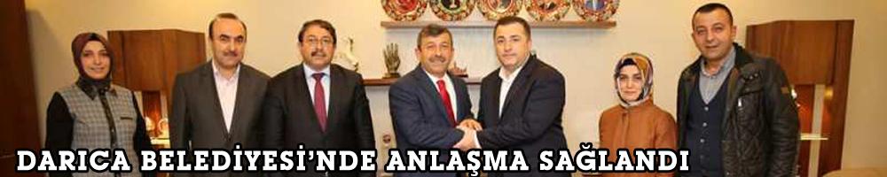 Darıca Belediyesi'nde anlaşma sağlandı