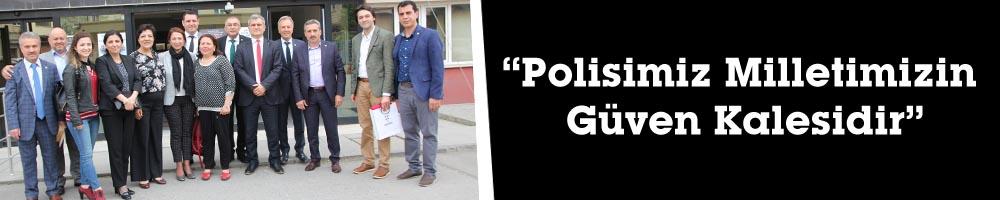 """""""Polisimiz Milletimizin Güven Kalesidir"""""""
