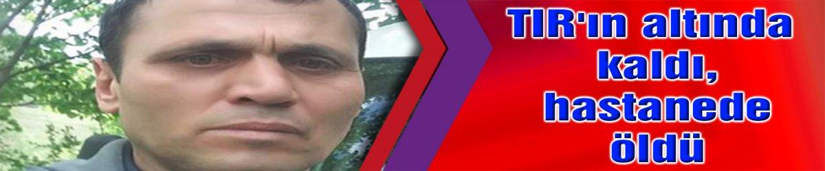 DİLOVASI:  TIR'ın altında kaldı, hastanede öldü