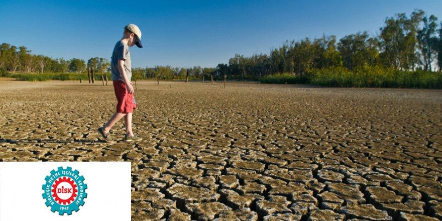 """""""İklim değişikliği tehlikesine karşı mücadele ertelenemez!"""""""