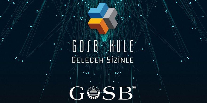 GOSB, GOSB Kule İle Geleceğe Kapılarını Açıyor