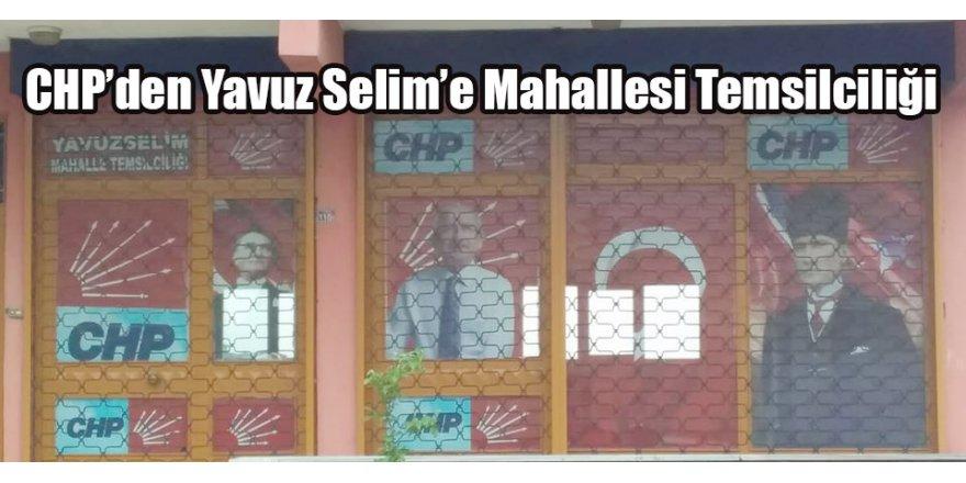 CHP'den Yavuz Selim'e Mahallesi Temsilciliği