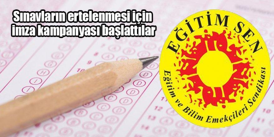Sınavların ertelenmesi için imza kampanyası başlattılar