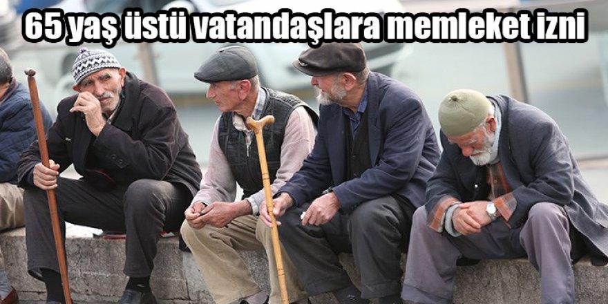65 yaş üstü vatandaşlara memleket izni
