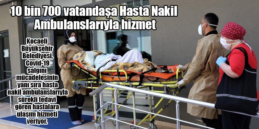 10 bin 700 vatandaşa Hasta Nakil Ambulanslarıyla hizmet