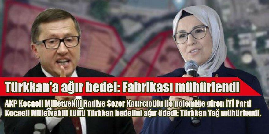 Türkkan'a ağır bedel: Fabrikası mühürlendi