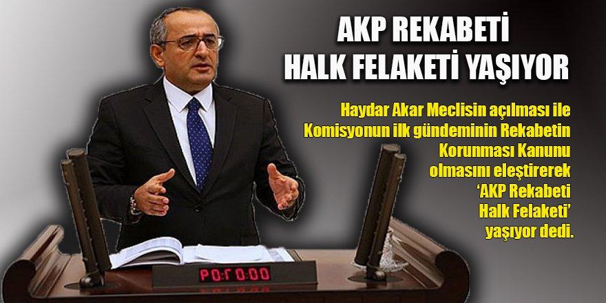AKP REKABETİ HALK FELAKETİ YAŞIYOR