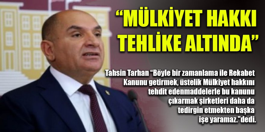 """""""MÜLKİYET HAKKI TEHLİKE ALTINDA"""""""