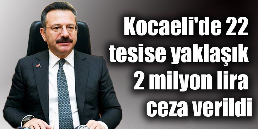 Kocaeli'de 22 tesise yaklaşık 2 milyon lira ceza verildi