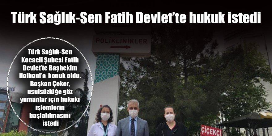 Türk Sağlık-Sen Fatih Devlet'te hukuk istedi