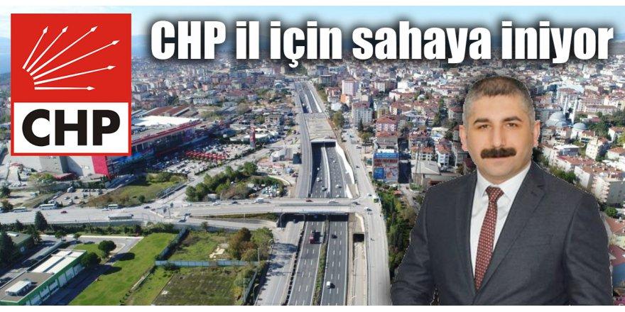 CHP il için sahaya iniyor