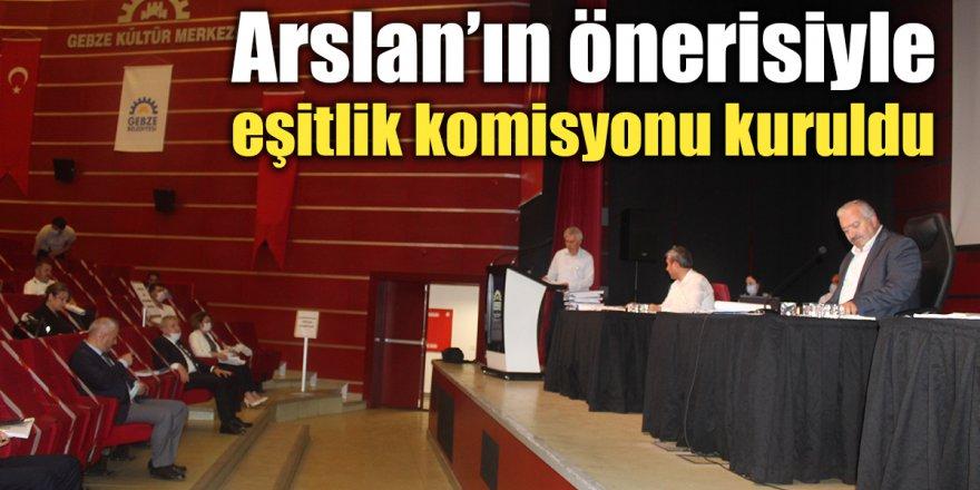 Arslan'ın önerisiyle eşitlik komisyonu kuruldu