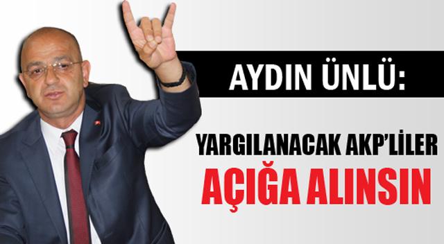 Yargılanacak AKP'liler açığa alınsın