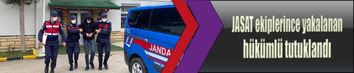 JASAT ekiplerince yakalanan hükümlü tutuklandı