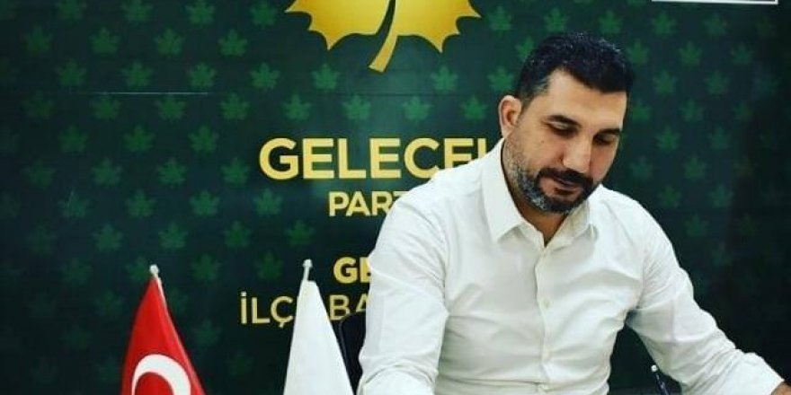 """GELECEK PARTİSİ'NDEN AÇIKLAMA:  """"Bu atama vicdanları yaraladı!"""""""