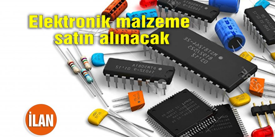 Elektronik malzeme satın alınacak