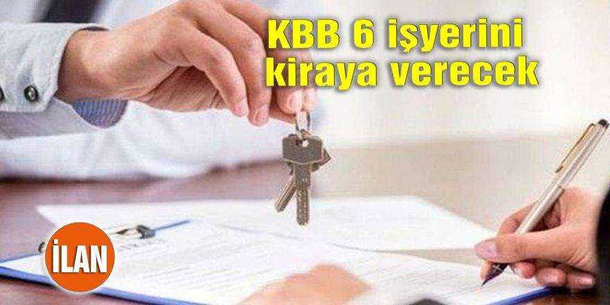 KBB 6 işyerini kiraya verecek