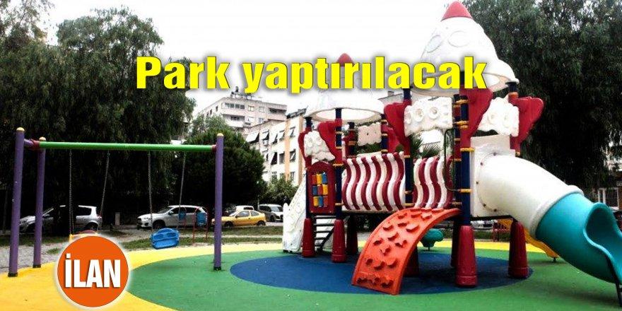 Park yaptırılacak