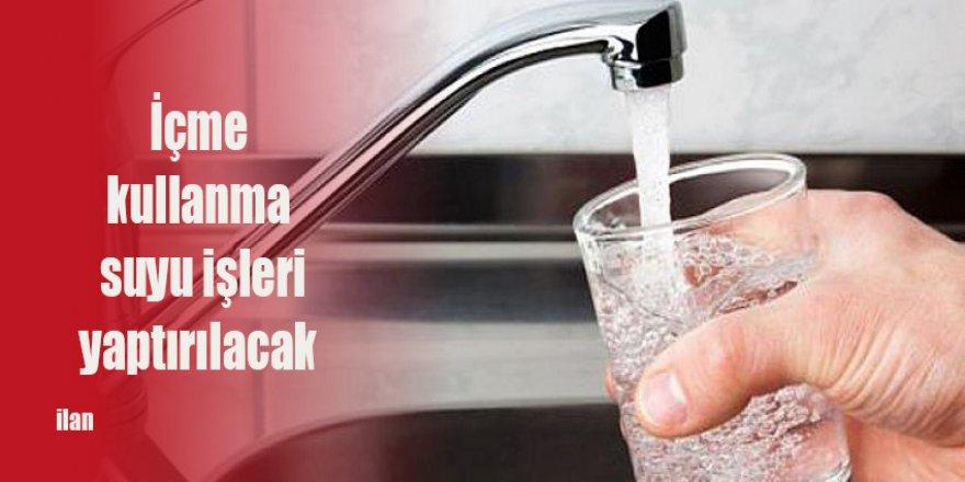İçme kullanma suyu işleri yaptırılacak