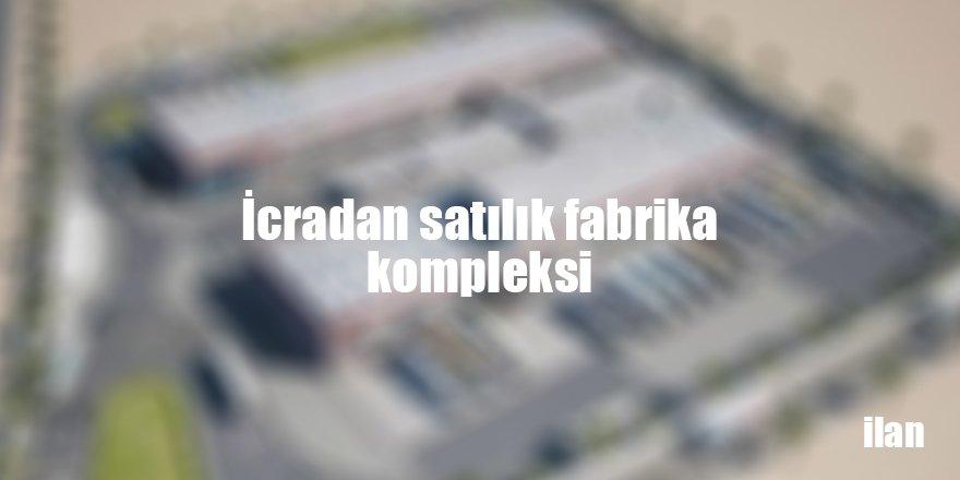 İcradan satılık fabrika kompleksi