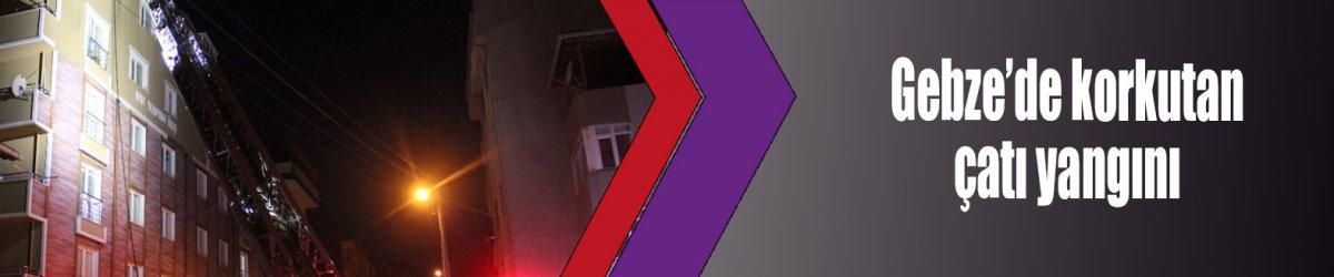 Gebze'de korkutan çatı yangını