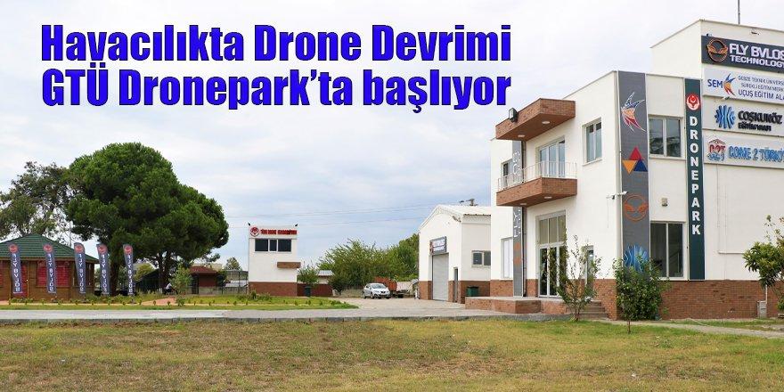 Havacılıkta Drone Devrimi GTÜ Dronepark'ta başlıyor