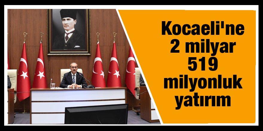 Kocaeli'ne 2 milyar 519 milyonluk yatırım
