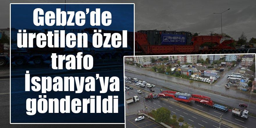 Gebze'de üretilen özel trafo İspanya'ya gönderildi