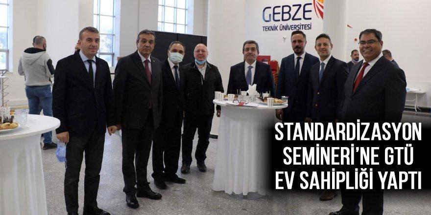 Standardizasyon Semineri'ne GTÜ ev sahipliği yaptı