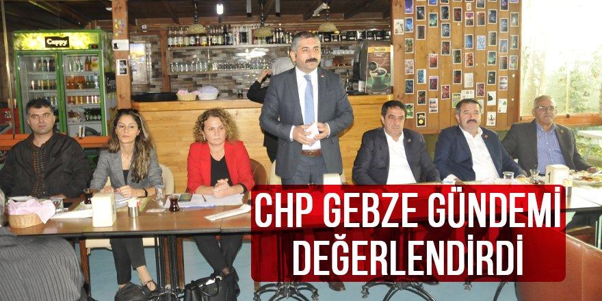 CHP Gebze gündemi değerlendirdi