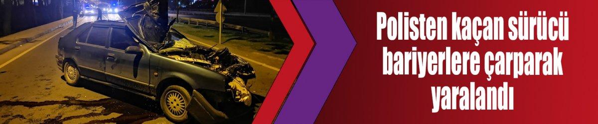 Polisten kaçan sürücü bariyerlere çarparak yaralandı