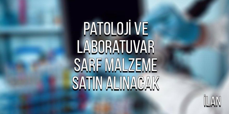Patoloji ve laboratuvar sarf malzeme satın alınacak