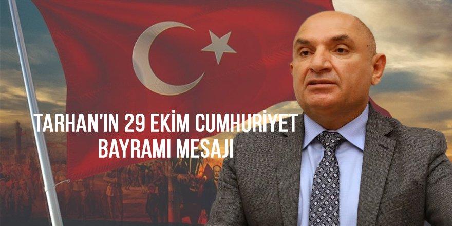 Tarhan'ın 29 Ekim Cumhuriyet Bayramı mesajı