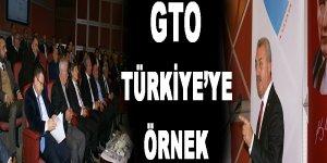 GTO TÜRKİYE'YE ÖRNEK