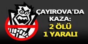 Çayırova'da kaza: 2 ölü 1 yaralı