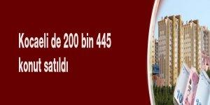 Kocaeli de 200 bin 445 konut satıldı