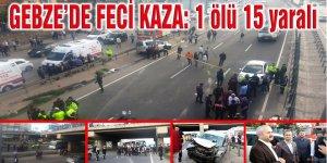 GEBZE'DE FECİ KAZA: 1 ölü 15 yaralı