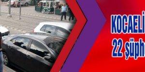 KOCAELİ'DE FETÖ OPERASYONU:22 şüpheli adliyeye sevk edildi