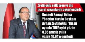 Zeytinoğlu enflasyon ve dış ticaret rakamlarını değerlendirdi