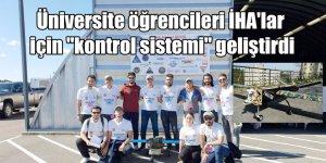 """Üniversite öğrencileri İHA'lar için """"kontrol sistemi"""" geliştirdi"""
