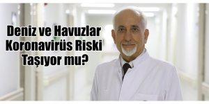 Deniz ve Havuzlar Koronavirüs Riski Taşıyor mu?