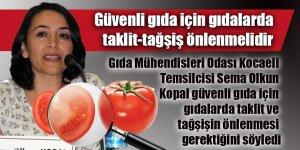 Güvenli gıda için gıdalarda taklit-tağşiş önlenmelidir