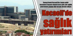 Kocaeli'de sağlık yatırımları