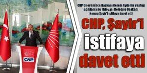 CHP, Şayir'i istifaya davet etti