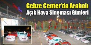 Gebze Center'da Arabalı Açık Hava Sineması Günleri