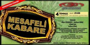 'Mesafeli Kabare' 4 Temmuz'da seyirciyle buluşacak