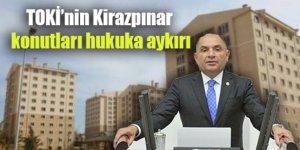 TOKİ'nin Kirazpınar konutları hukuka aykırı