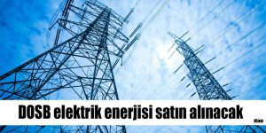 DOSB elektrik enerjisi satın alınacak
